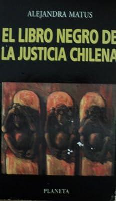 El libro negro de la justicia chilena Colección Chile su historia inmediata: Amazon.es: Matus Acuña, Alejandra: Libros en idiomas extranjeros