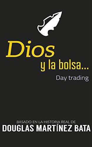 Amazon.com: Dios y la Bolsa: Day trading (Spanish Edition ...