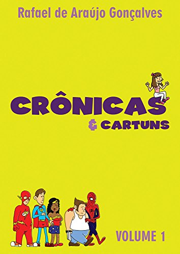 Crônicas & Cartuns: Volume 1 (Portuguese Edition)