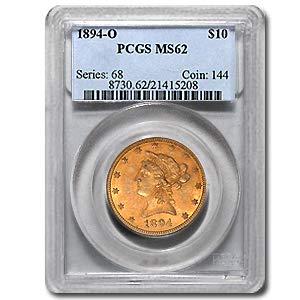1894 O $10 Liberty Gold Eagle MS-62 PCGS G$10 MS-62 PCGS
