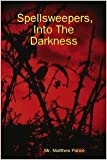 img - for Spellsweepers: Into the Darkness book / textbook / text book
