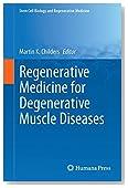 Regenerative Medicine for Degenerative Muscle Diseases (Stem Cell Biology and Regenerative Medicine)