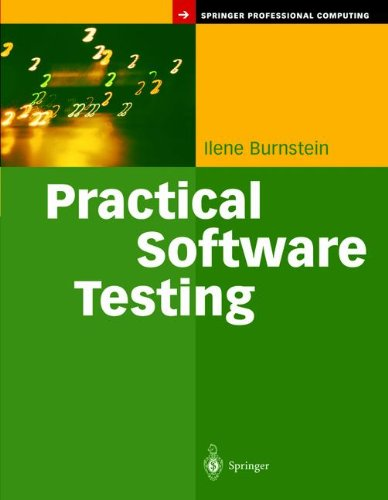 Practical Software Testing: A Process-Oriented Approach (Springer Professional Computing) by Ilene Burnstein