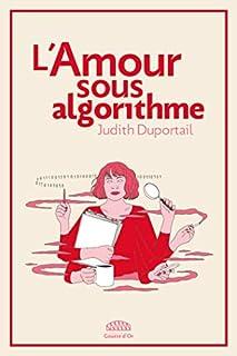 L'amour sous algorithme, Duportail, Judith