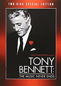 Tony Bennett - The Music Never Ends (Two-Disc Special Edition)
