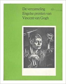 de verzameling engelse prenten van vincent van gogh rijksmuseum vincent van gogh vanaf 24 september 1975