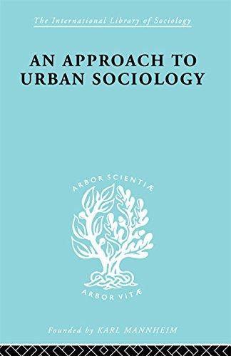 (Approach Urban Sociol  Ils 168 (International Library of Sociology))