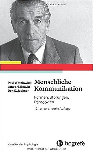 Menschliche Kommunikation: Formen, Störungen, Paradoxien