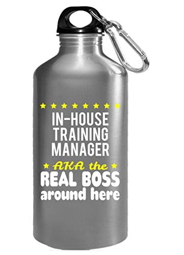 (In-House Training Manager AKA The Real Boss Around Here - Water Bottle)