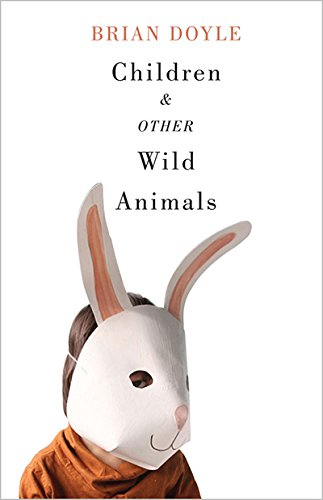 Other Animals (Children and Other Wild Animals: Notes on badgers, otters, sons, hawks, daughters, dogs, bears, air, bobcats, fishers, mascots, Charles Darwin, newts, ... tigers and various other zoological matters)