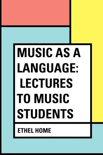 Read Online Music as a Language: Lectures to Music Students pdf epub