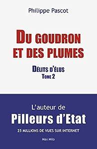 Du goudron et des plumes, tome 2 : Délits d'élus par Philippe Pascot