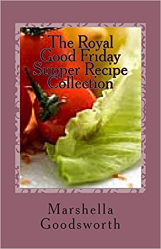 The Royal Good Friday Supper Recipe Collection