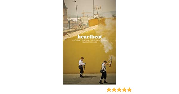 Heartbeat: A journey through the fiestas of Spain (English Edition) eBook: Simon Prichard: Amazon.es: Tienda Kindle