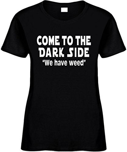 Signature Depot Women's Size XL Funny T-Shirt (COME TO THE DARK SIDE WE HAVE WEED) Ladies Shirt
