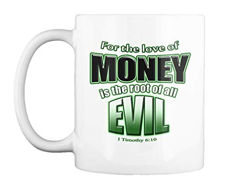 For the love of money is the root of all evil 11oz - White Mug - Teespring Mug