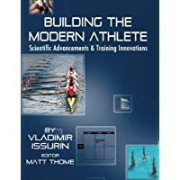 Building the Modern Athlete: Scientific Advancements and Training Innovations