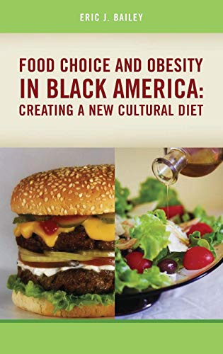 Food Choice and Obesity in Black America: Creating a New Cultural Diet