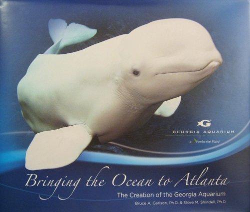 Bringing the Ocean to Atlanta: The Creation of the Georgia Aquarium
