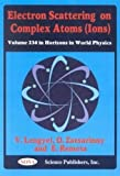 Electron Scattering on Complex Atoms (Ions) (Horizons in World Physics)