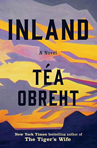 Inland: A Novel by Téa Obreht