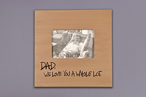 Dad We Love You a Whole Lot Wooden Picture Frame