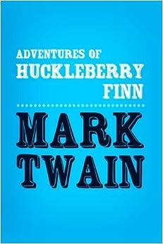 Adventures of huckleberry finn original unabridged mark twain adventures of huckleberry finn original unabridged 1125 free shipping fandeluxe Choice Image