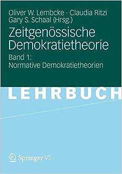 Zeitgenössische Demokratietheorie: Band 1: Normative Demokratietheorien