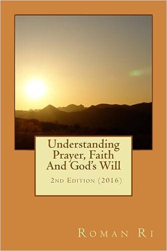 Understanding Prayer, Faith and God's Will: Compass for Christian Faith