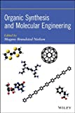 Organic Synthesis and Molecular Engineering, Mogens Brøndsted Nielsen, 1118150929
