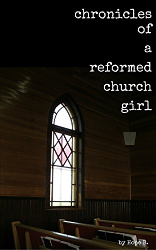 Chronicles of a Reformed Church Girl