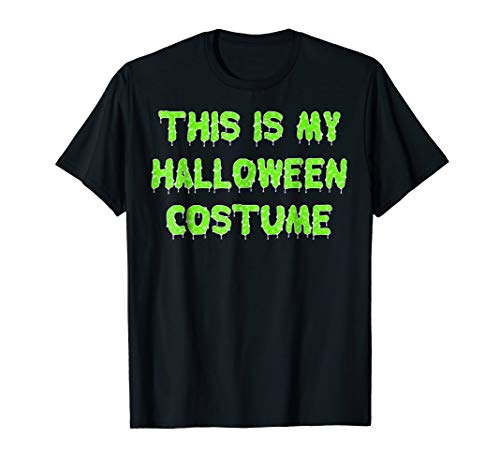 This Is My Halloween Costume Easy Last Minute