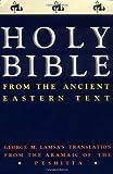 Holy Bible, George M. Lamsa and G. E. Lamsa, 0060649232