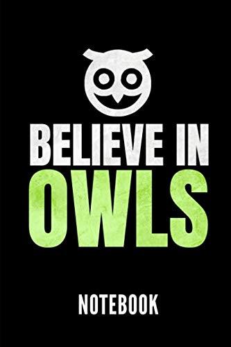 (BELIEVE IN OWLS NOTEBOOK: Geschenkidee für Eulen Liebhaber und Besitzer einer Eule   Notizbuch mit 110 linierten Seiten   Format 6x9 DIN A5   Soft ... Autorennamen für mehr Designs zu diesem Thema)