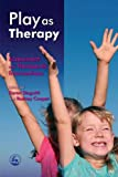 img - for Play as Therapy: Assessment and Therapeutic Interventions book / textbook / text book