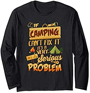 Best Gift Camping Life Adventure Outdoors Camping Lover Tent Camping Long Sleeve  Need Funny TShirt / S - 5Xl