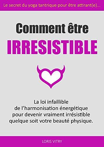 etre irresistible