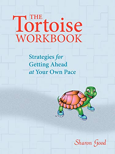 The Tortoise Workbook: Strategies for Getting Ahead at Your Own Pace 1