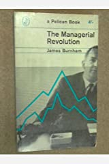 The Managerial Revolution ( A Pelican Book ) ) Paperback