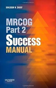MRCOG Part 2 Success Manual (MRCOG Study Guides)