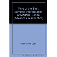 Time of the Sign: Semiotic Interpretation of Modern Culture