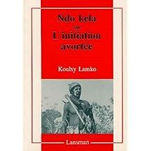 Ndo kela ou l'initiation avortée [ancienne édition]