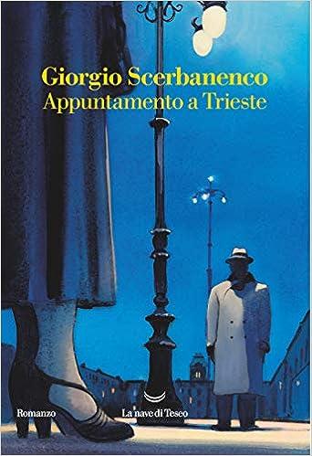 Appuntamento a Trieste (Oceani): Amazon.es: Scerbanenco ...