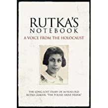 Rutka's Notebook: A Voice from the Holocaust by Rutka Laskier (2008-04-28)
