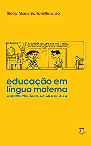 Educação em língua materna: a sociolinguística na sala de aula (Lingua[gem] Livro 4)