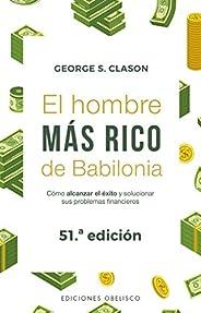 El hombre más rico de Babilonia (Nueva edición) (Portada puede variar): Cómo alcanzar el éxito y solucionar su