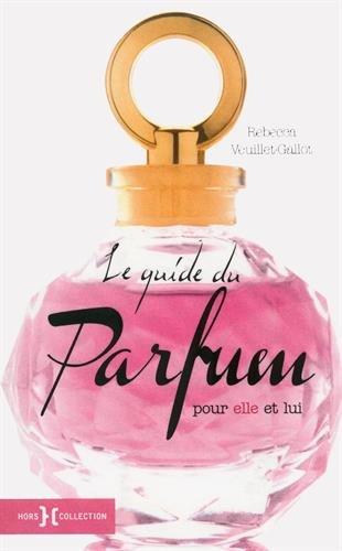 Le Guide du parfum ~ Rebecca Veuillet-Gallot