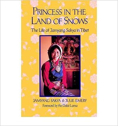 Book Princess in the Land of Snows: Life of Jamyang Sakya in Tibet