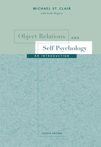 Object Relations and Self Psychology: An Introduction by Michael St. Clair (2003-06-11) (Upper Clair St)