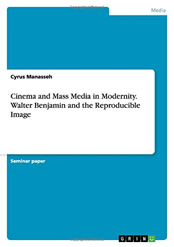 Read Online Cinema and Mass Media in Modernity. Walter Benjamin and the Reproducible Image pdf